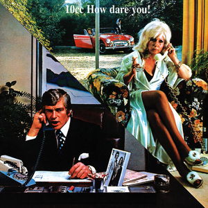 10cc how-dare-you