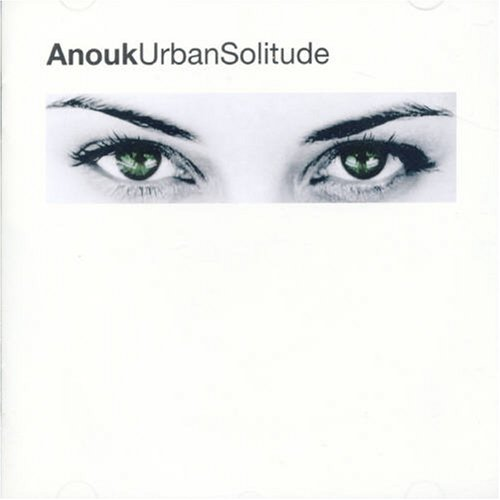 Anouk-Urban Solitude (1999)