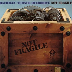 bachman-turner-overdrive not-fragile