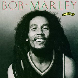 bob-marley chances-are