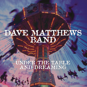 dave-matthews-band under-the-table-and-dreaming