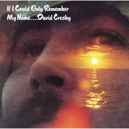 David Crosby-If I Could Only Remember My Name (1971)