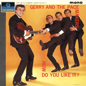 gerry-and-the-pacemakers how-do-you-like-it