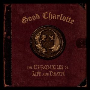 good-charlotte the-chronicles-of-life-and-death