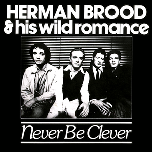 herman-brood-and-his-wild-romance never-be-clever