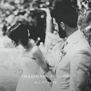 imaginary-future all-my-love