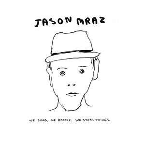 jason-mraz we-sing-we-dance-we-steal-things