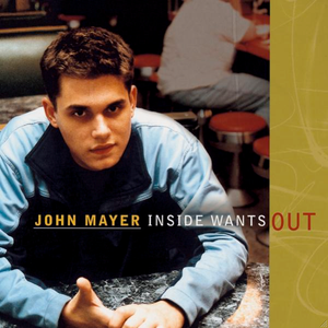 john-mayer inside-wants-out