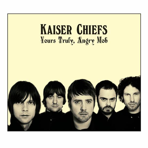 kaiser chiefs-yours truly angrymob