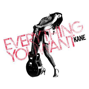 kane everything-you-want