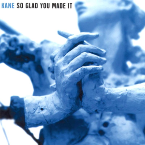 kane so-glad-you-made-it