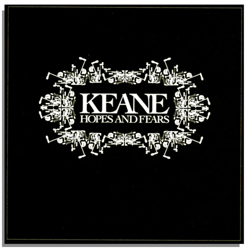 Keane-Hopes and fears (2004)