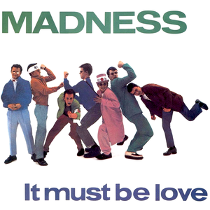 madness it-must-be-love