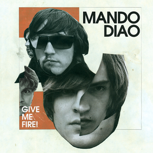 mando-diao give-me-fire