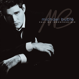 michael-buble call-me-irresponsible