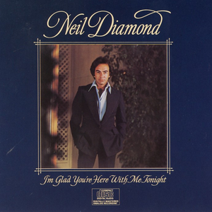 neil-diamond im-glad-youre-here-with-me-tonight