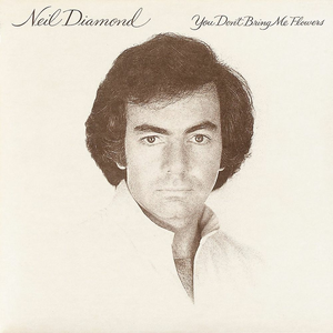 neil-diamond you-dont-bring-me-flowers