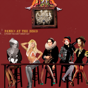 panic-at-the-disco a-fever-you-cant-sweat-out