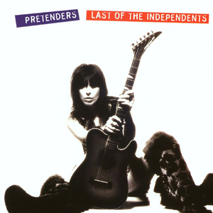 pretenders last-of-the-independents