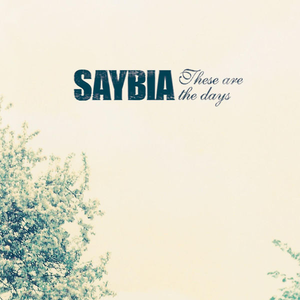 saybia these-are-the-days