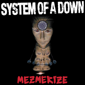 system-of-a-down mezmerize
