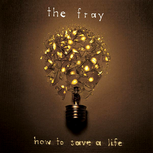 the-fray how-to-save-a-life
