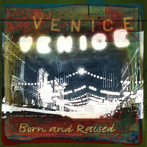 venice born-and-raised