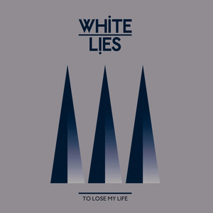 white-lies to-lose-my-life